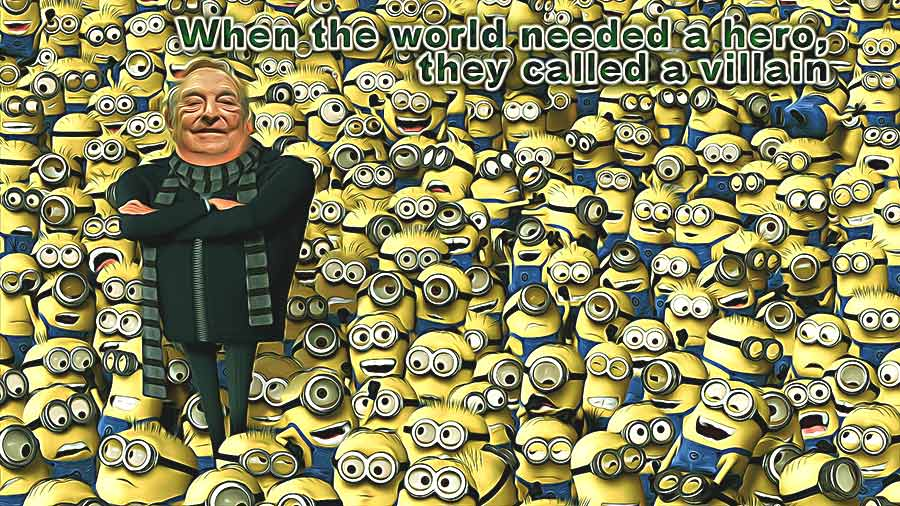 Soros and his Minions